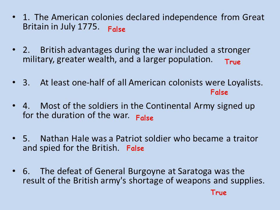 3. At least one-half of all American colonists were Loyalists.