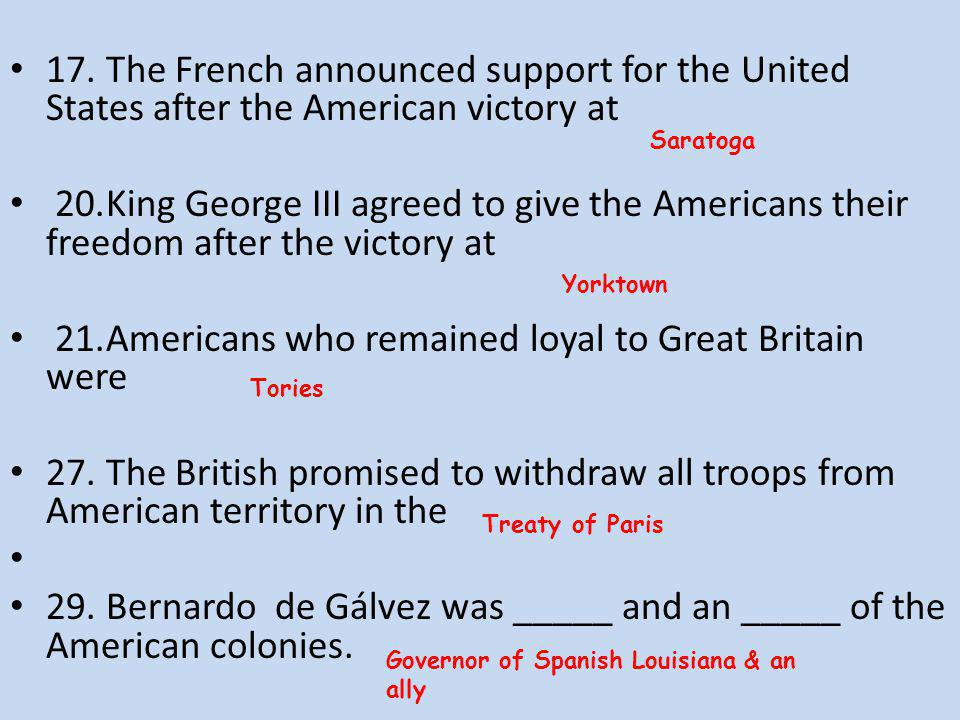 21. Americans who remained loyal to Great Britain were