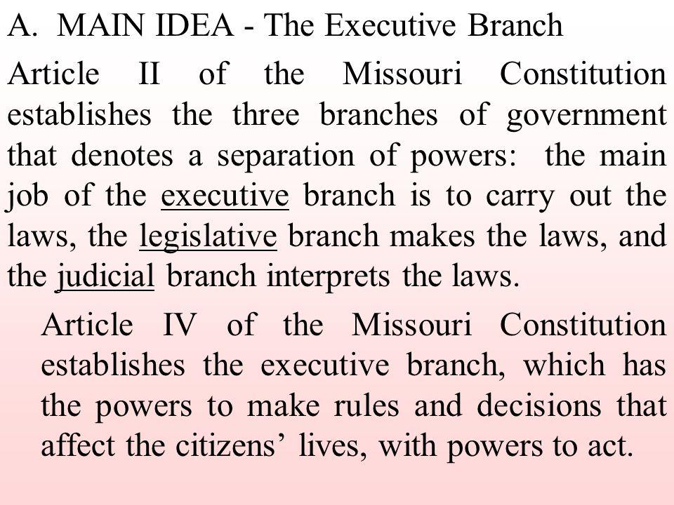 A. MAIN IDEA - The Executive Branch