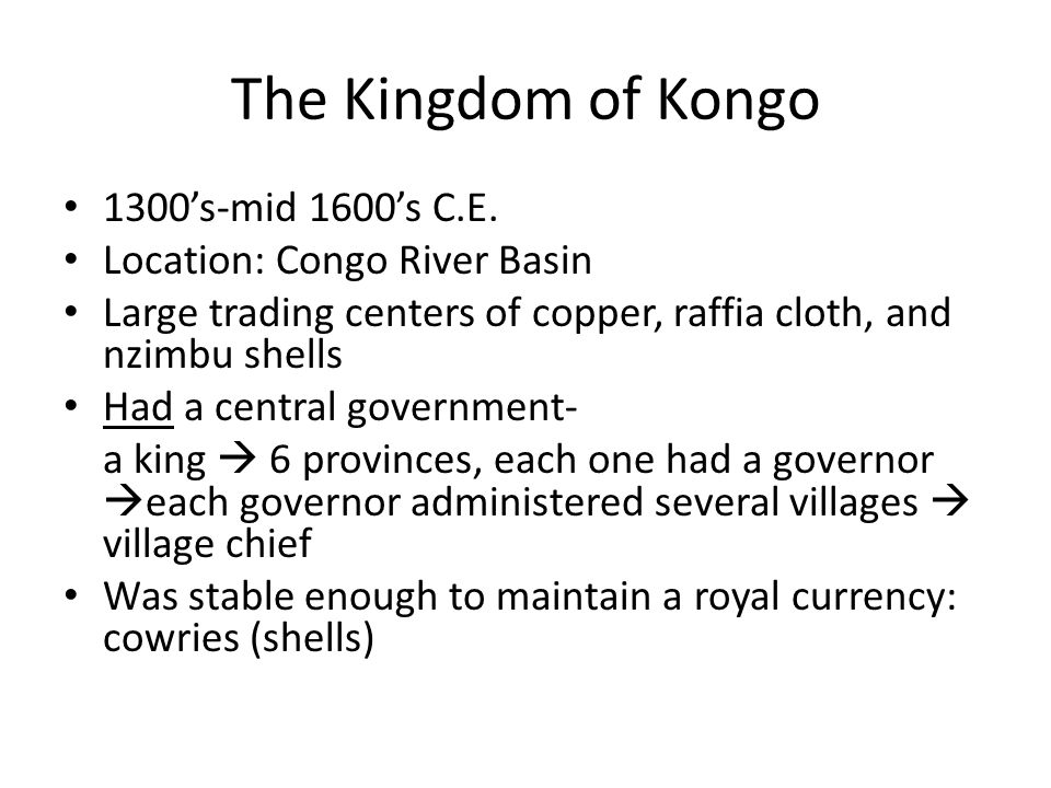 The Kingdom of Kongo 1300's-mid 1600's C.E.