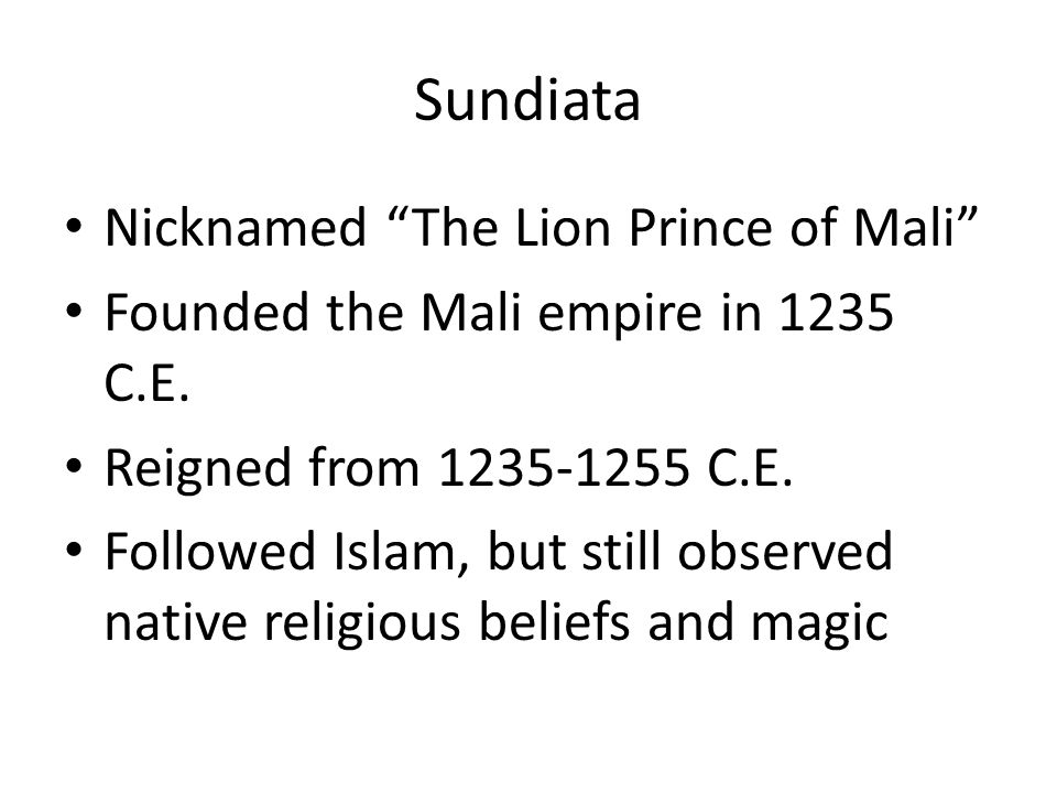 Sundiata Nicknamed The Lion Prince of Mali