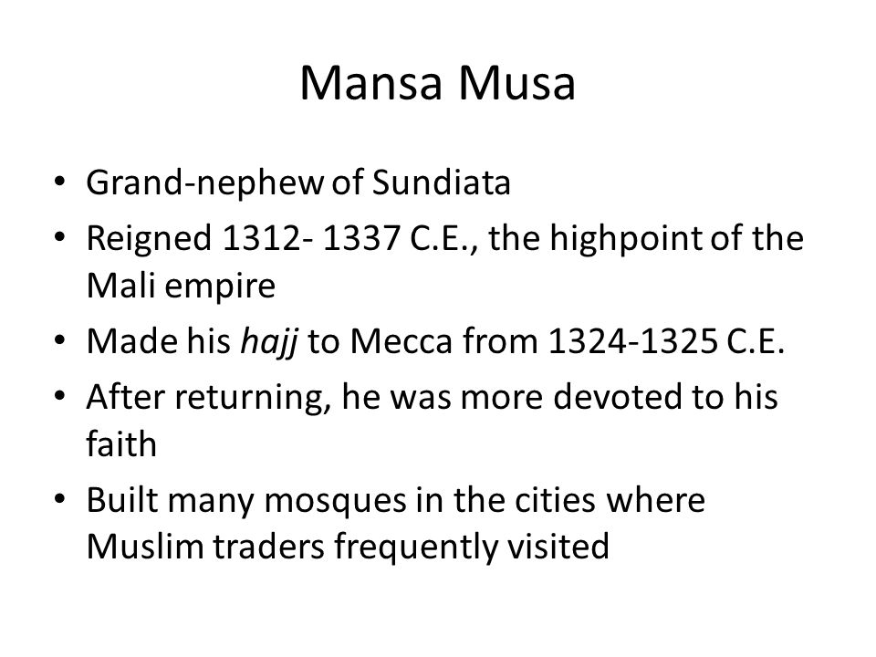 Mansa Musa Grand-nephew of Sundiata