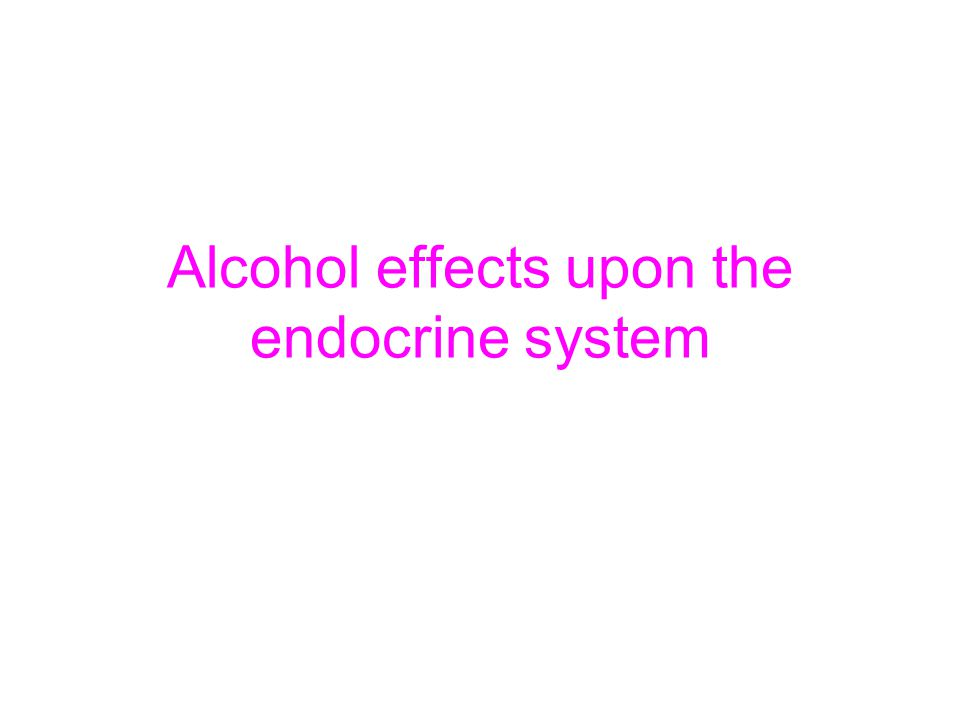 Alcohol effects upon the endocrine system
