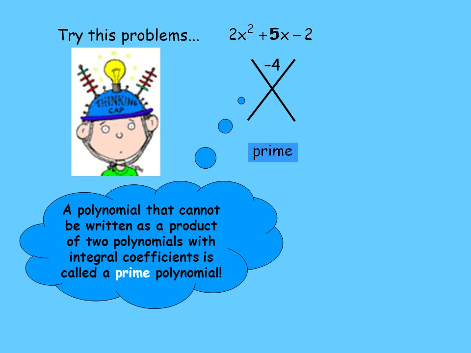 Try this problems... 5. –4.