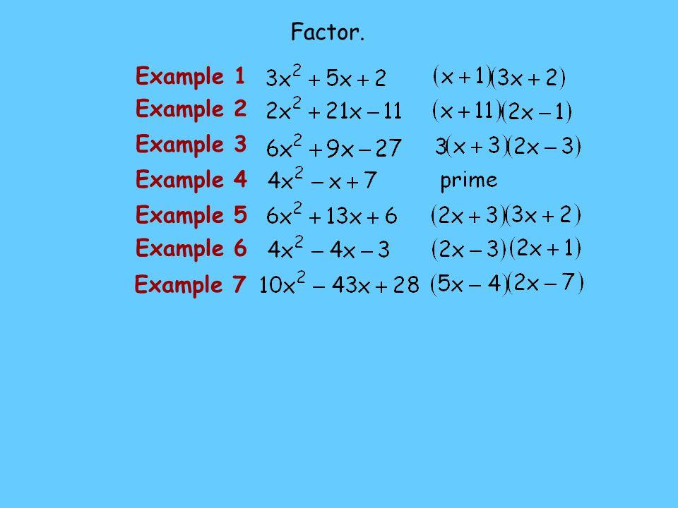 Factor. Example 1 Example 2 Example 3 Example 4 Example 5 Example 6 Example 7