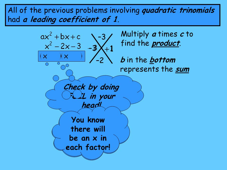 Multiply a times c to find the product. –3