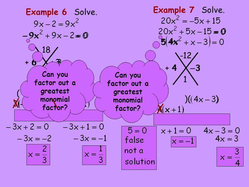 Example 7 Solve. Example 6 Solve. 18 -12 + 6 6 + 3 3 + 4 4 - 3 -3 9 1