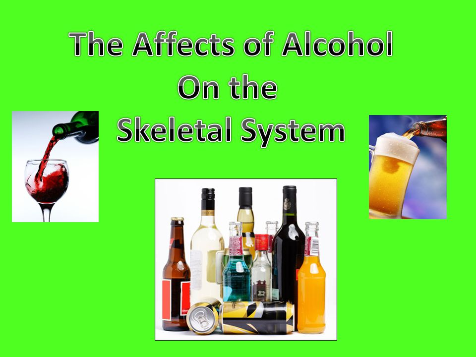The Affects of Alcohol On the Skeletal System