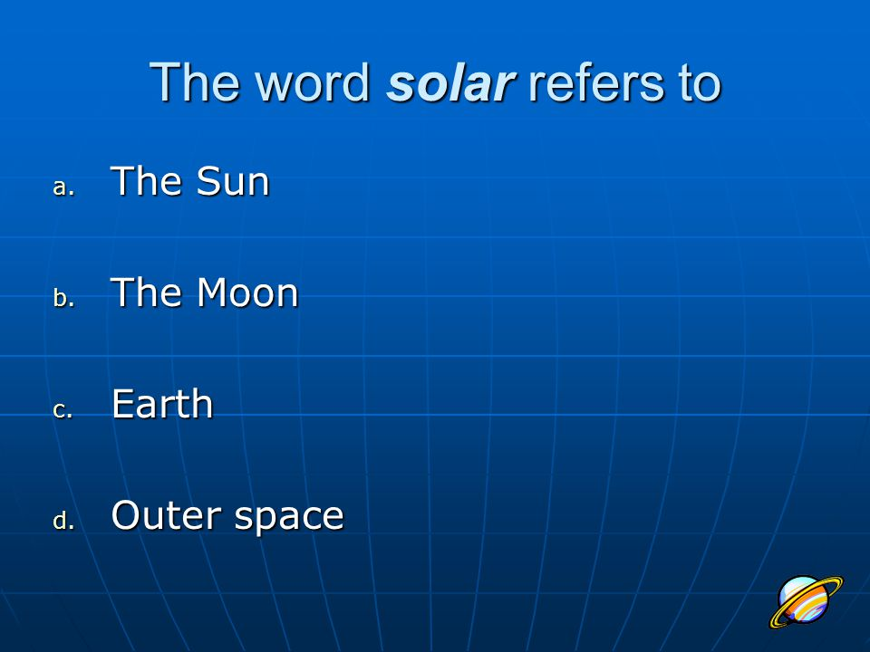 The word solar refers to