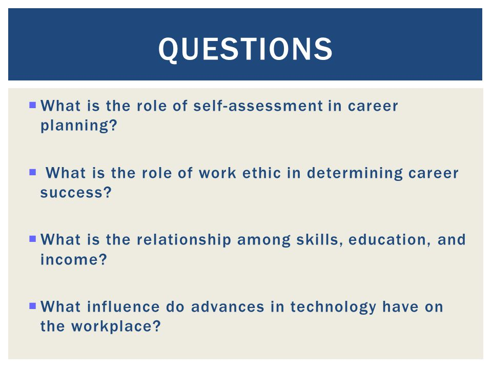 Questions What is the role of self-assessment in career planning