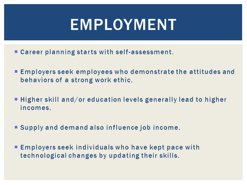 Employment Career planning starts with self-assessment.