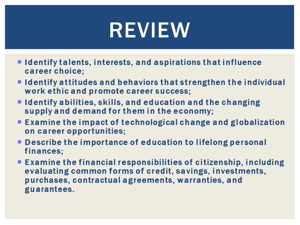 Review Identify talents, interests, and aspirations that influence career choice;