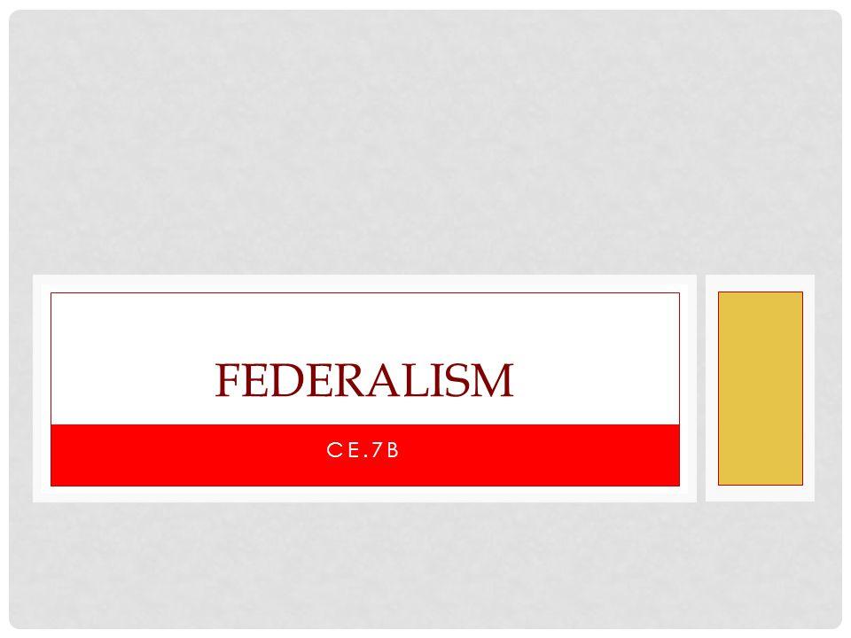 Federalism CE.7b
