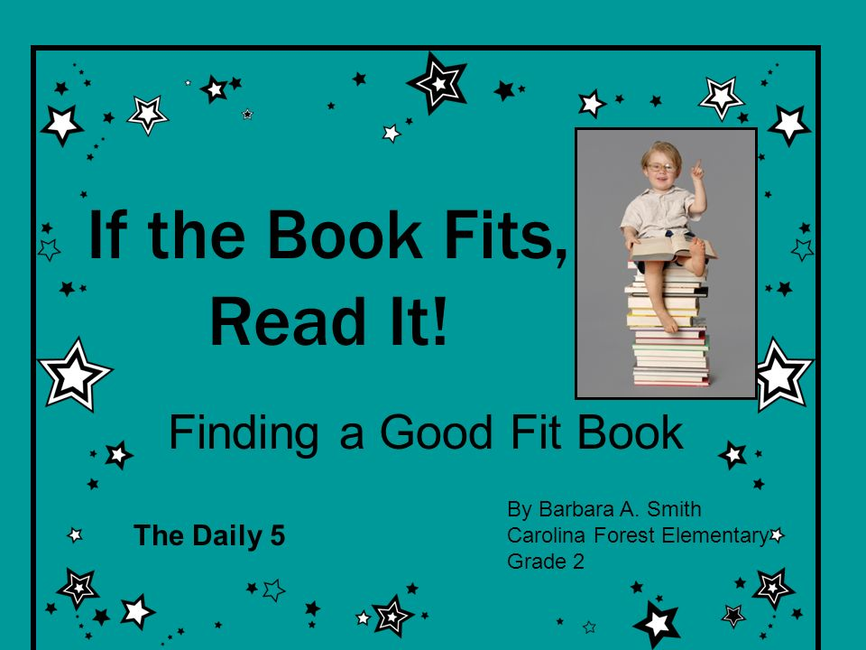If the Book Fits, Read It! Finding a Good Fit Book The Daily 5