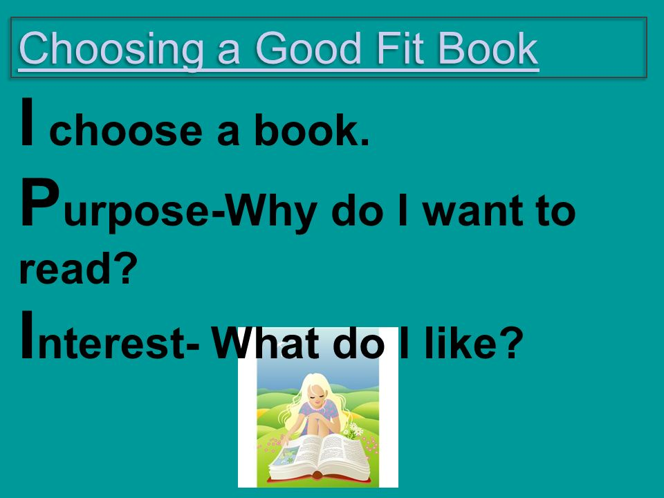 Purpose-Why do I want to read Interest- What do I like