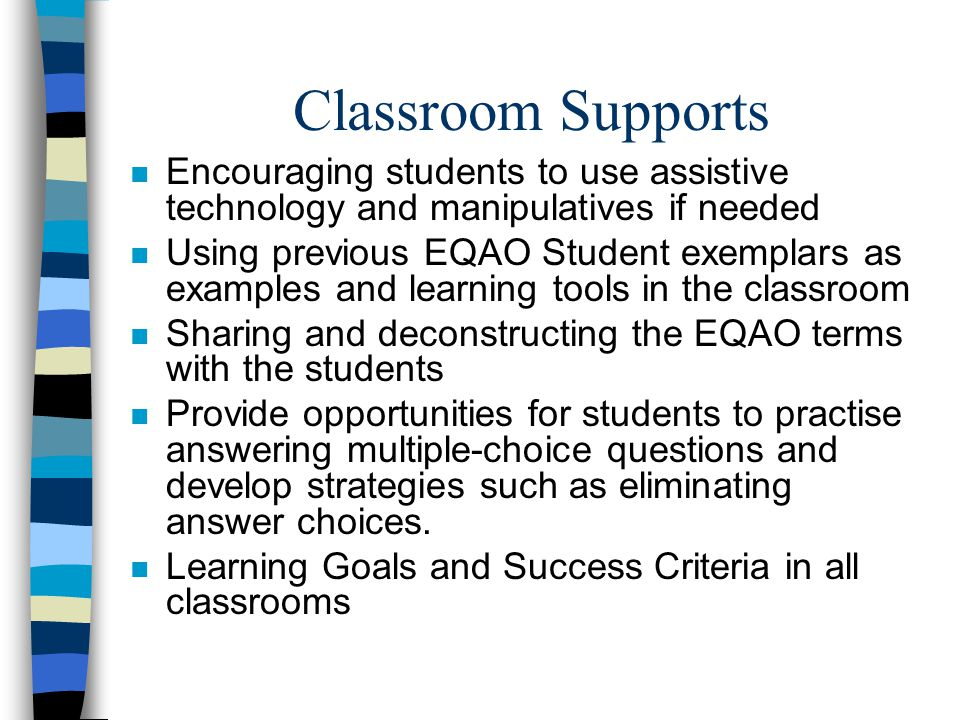 Classroom Supports Encouraging students to use assistive technology and manipulatives if needed.
