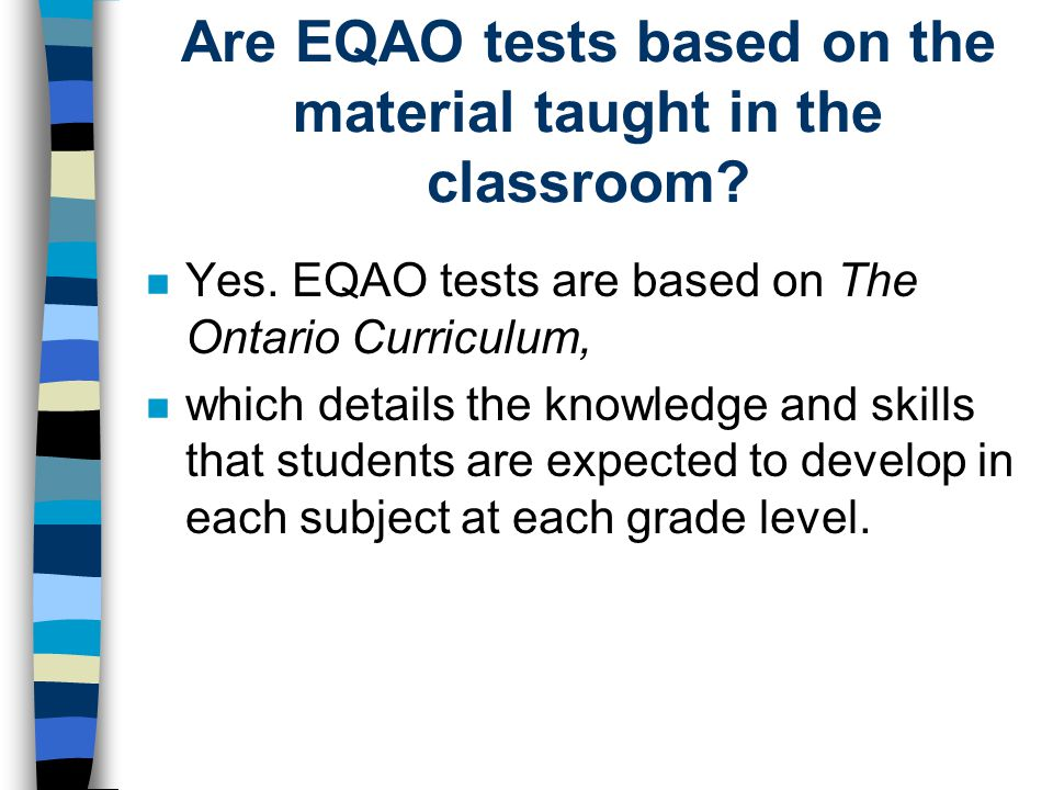 Are EQAO tests based on the material taught in the classroom
