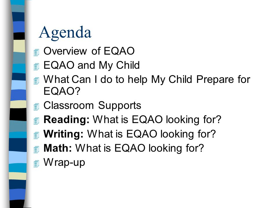 Agenda Overview of EQAO EQAO and My Child