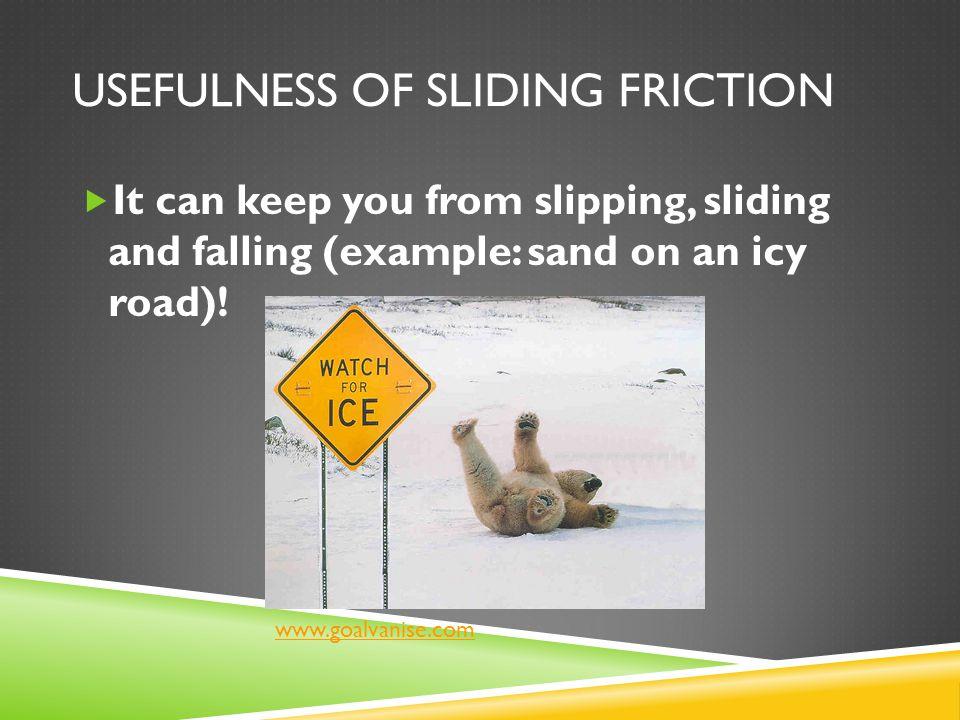 Usefulness of Sliding Friction