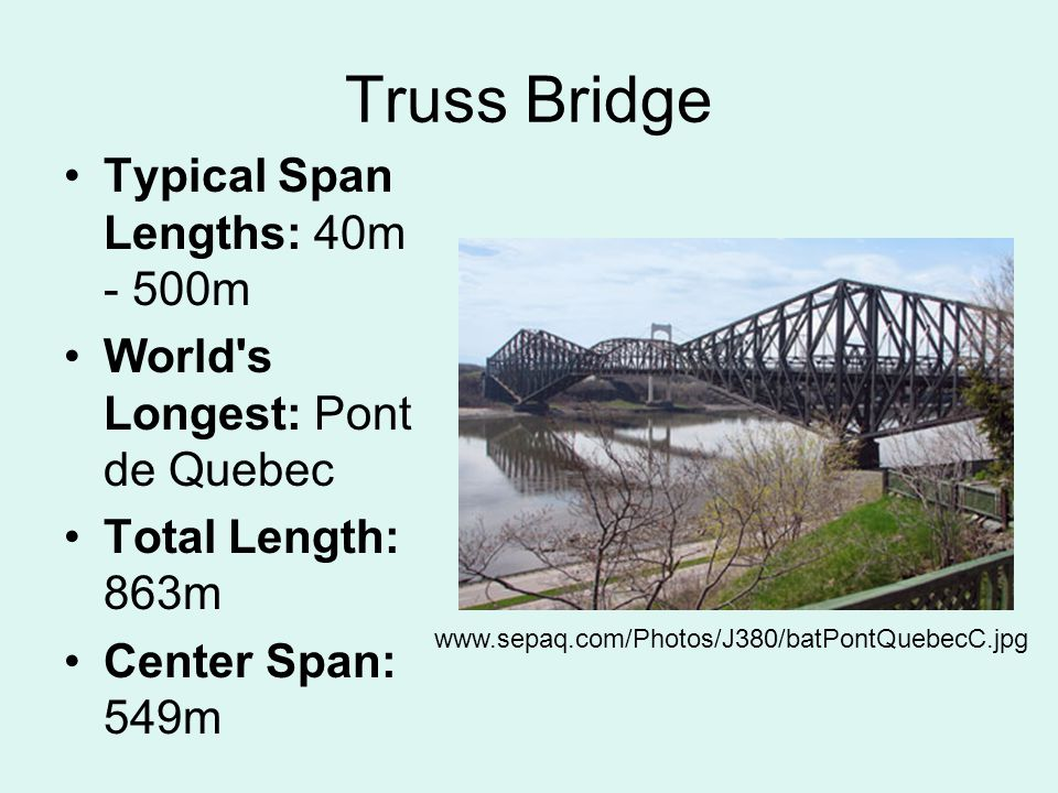 Truss Bridge Typical Span Lengths: 40m - 500m