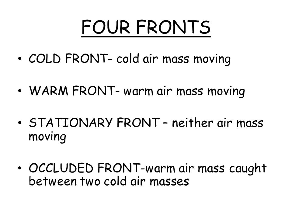 FOUR FRONTS COLD FRONT- cold air mass moving