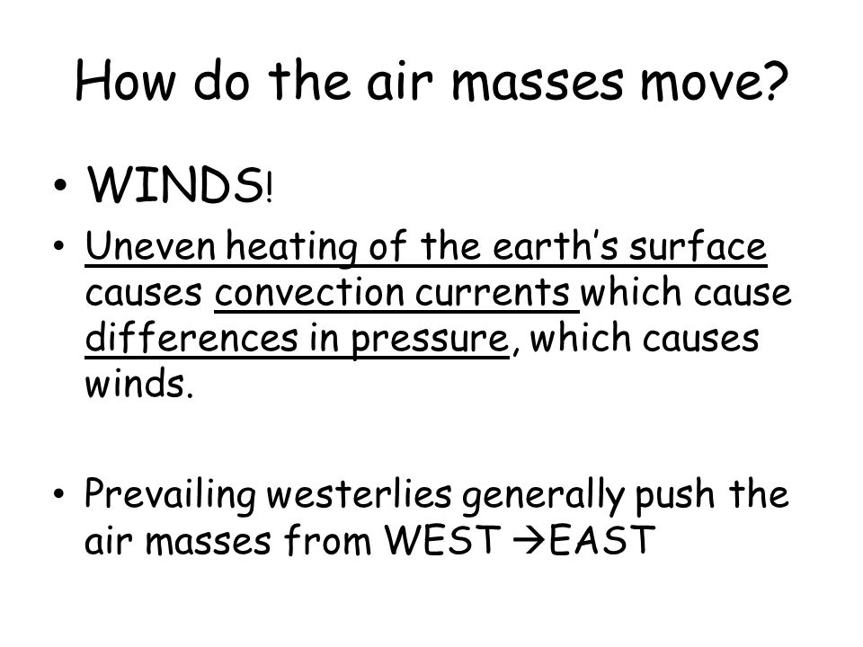 How do the air masses move
