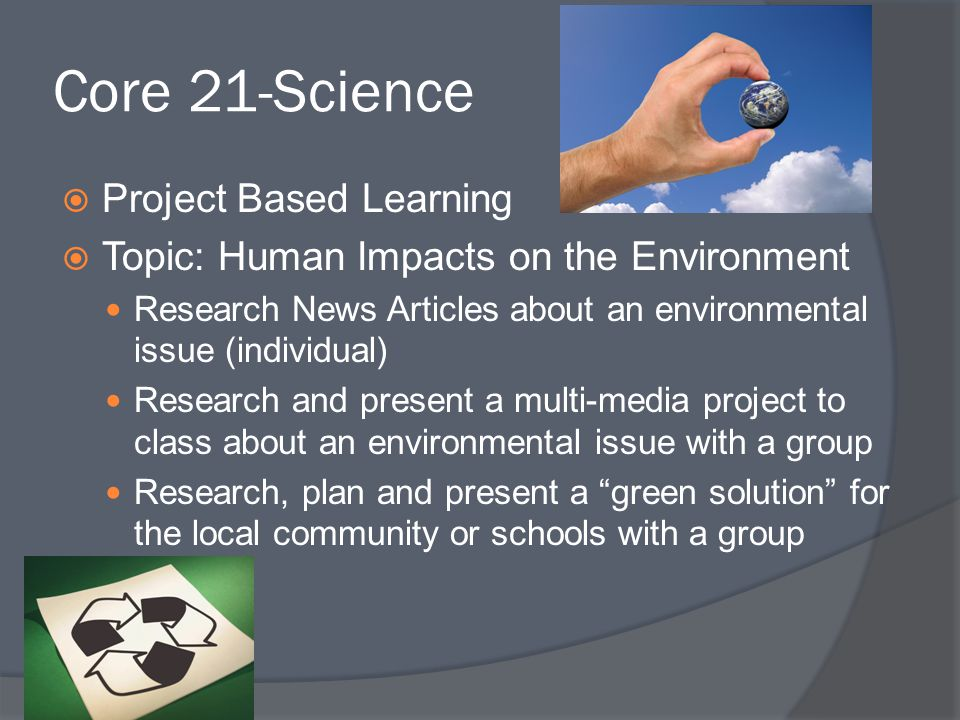 Core 21-Science Project Based Learning