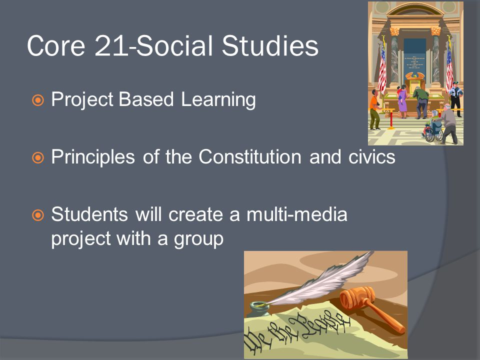 Core 21-Social Studies Project Based Learning