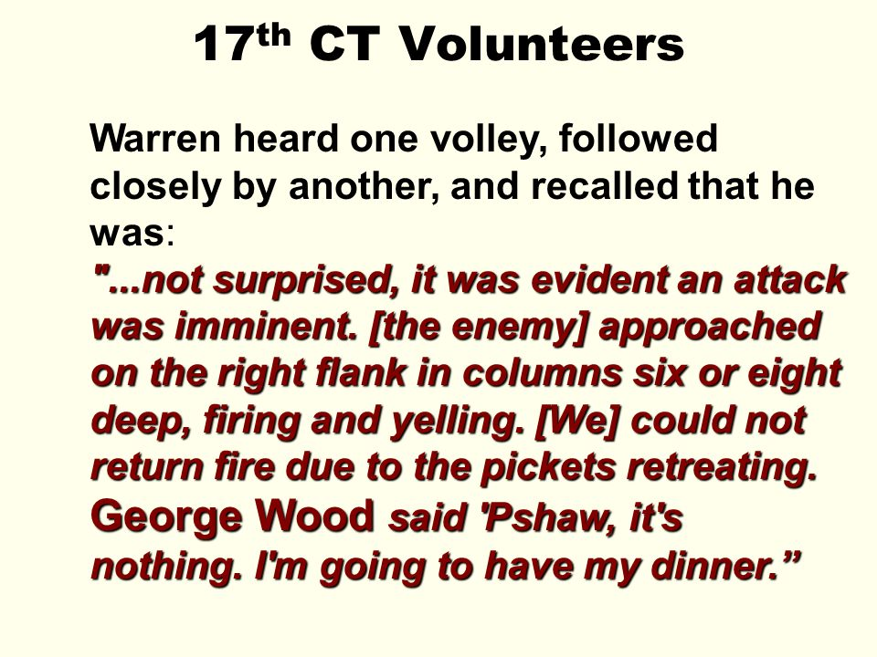 17th CT Volunteers Warren heard one volley, followed closely by another, and recalled that he was:
