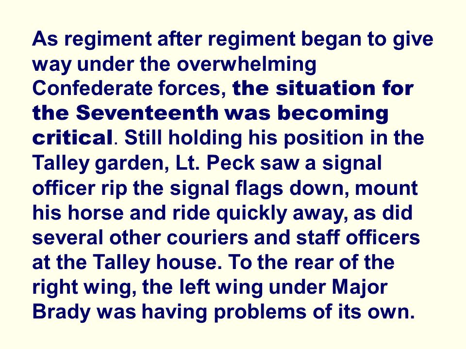 As regiment after regiment began to give way under the overwhelming Confederate forces, the situation for the Seventeenth was becoming critical.
