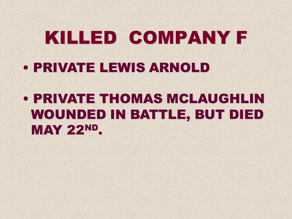 KILLED COMPANY F PRIVATE LEWIS ARNOLD PRIVATE THOMAS MCLAUGHLIN