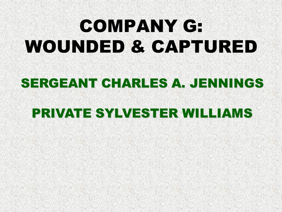 COMPANY G: WOUNDED & CAPTURED
