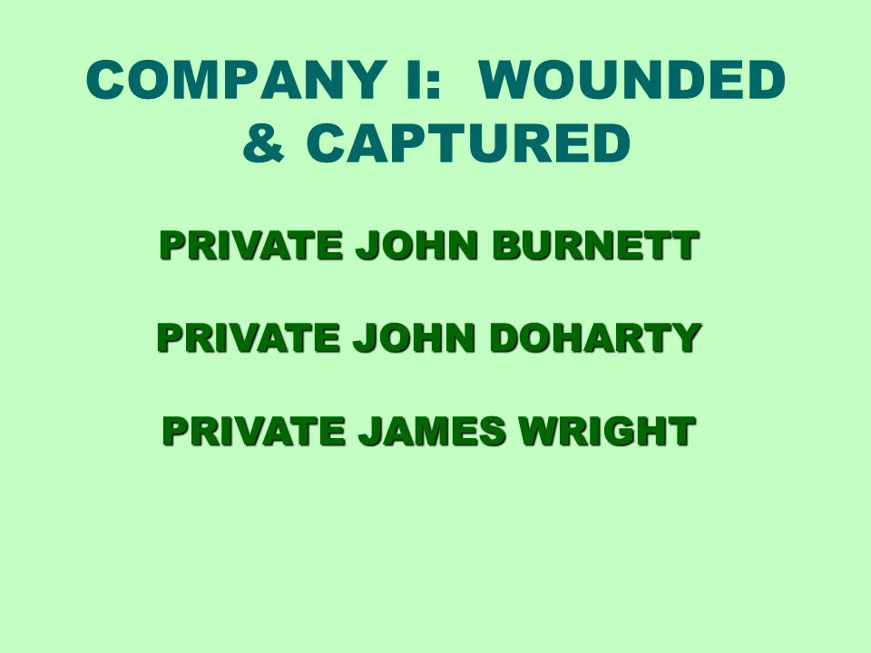 COMPANY I: WOUNDED & CAPTURED