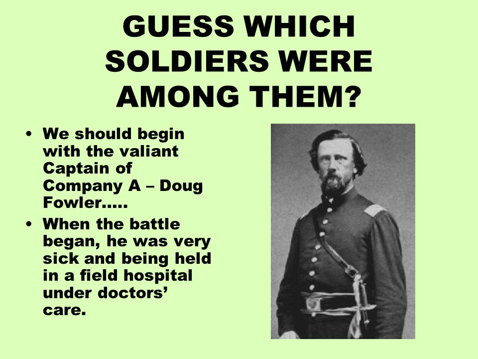 GUESS WHICH SOLDIERS WERE AMONG THEM