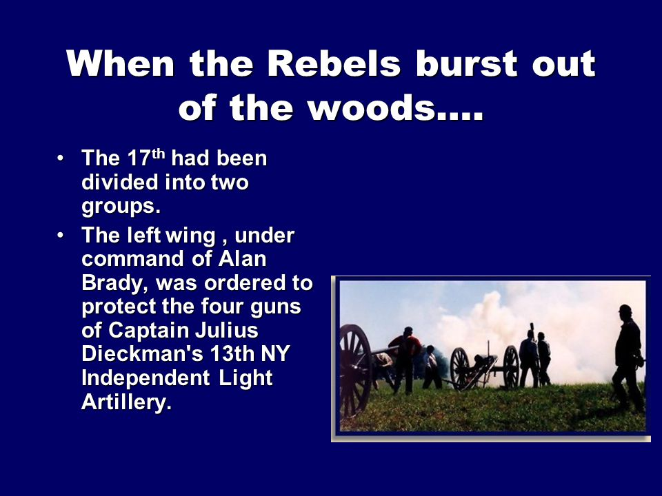 When the Rebels burst out of the woods….