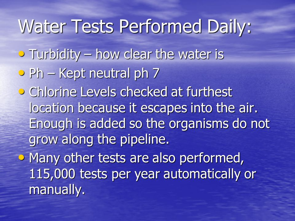 Water Tests Performed Daily: