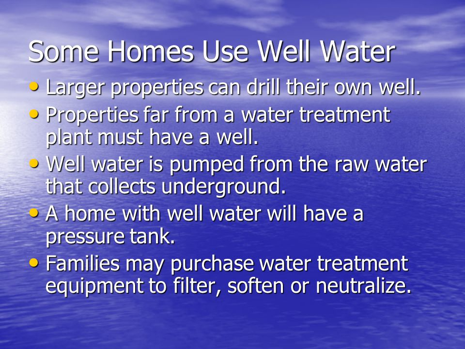 Some Homes Use Well Water