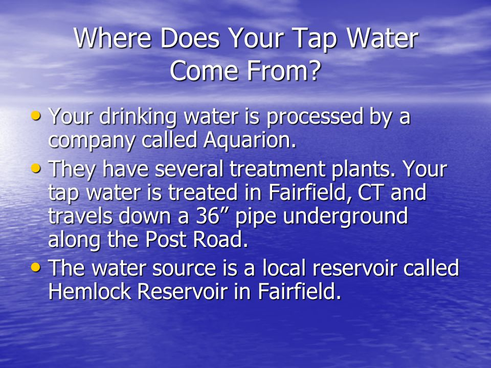 Where Does Your Tap Water Come From