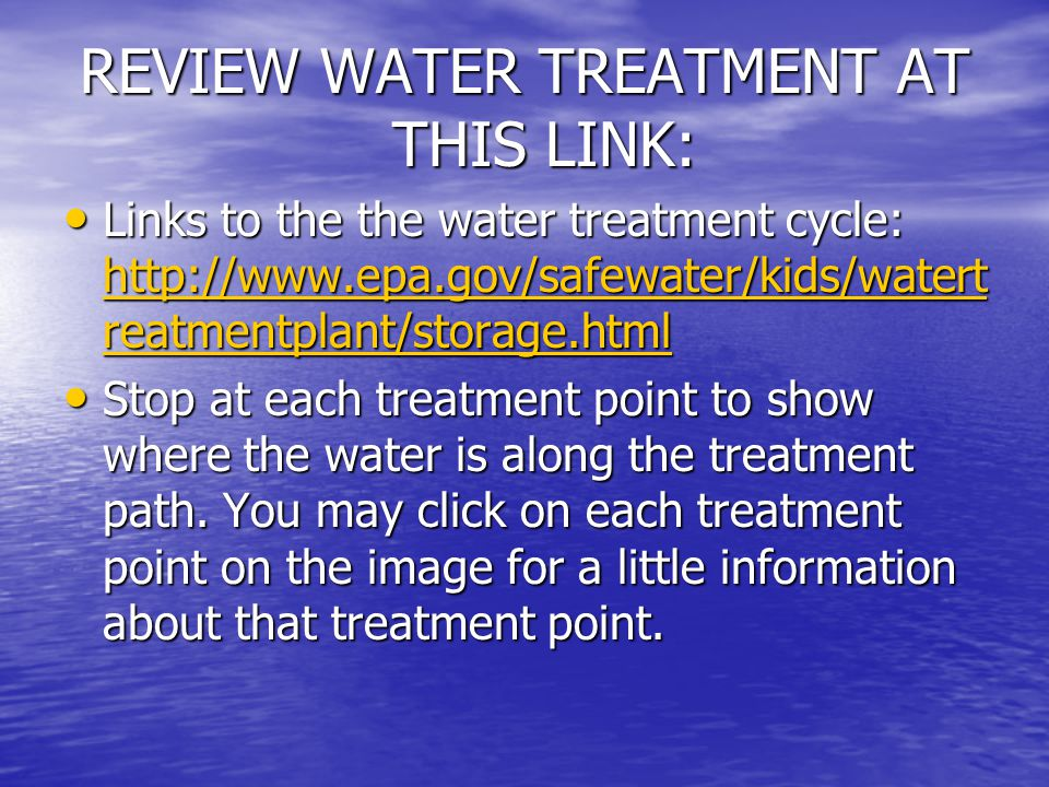 REVIEW WATER TREATMENT AT THIS LINK:
