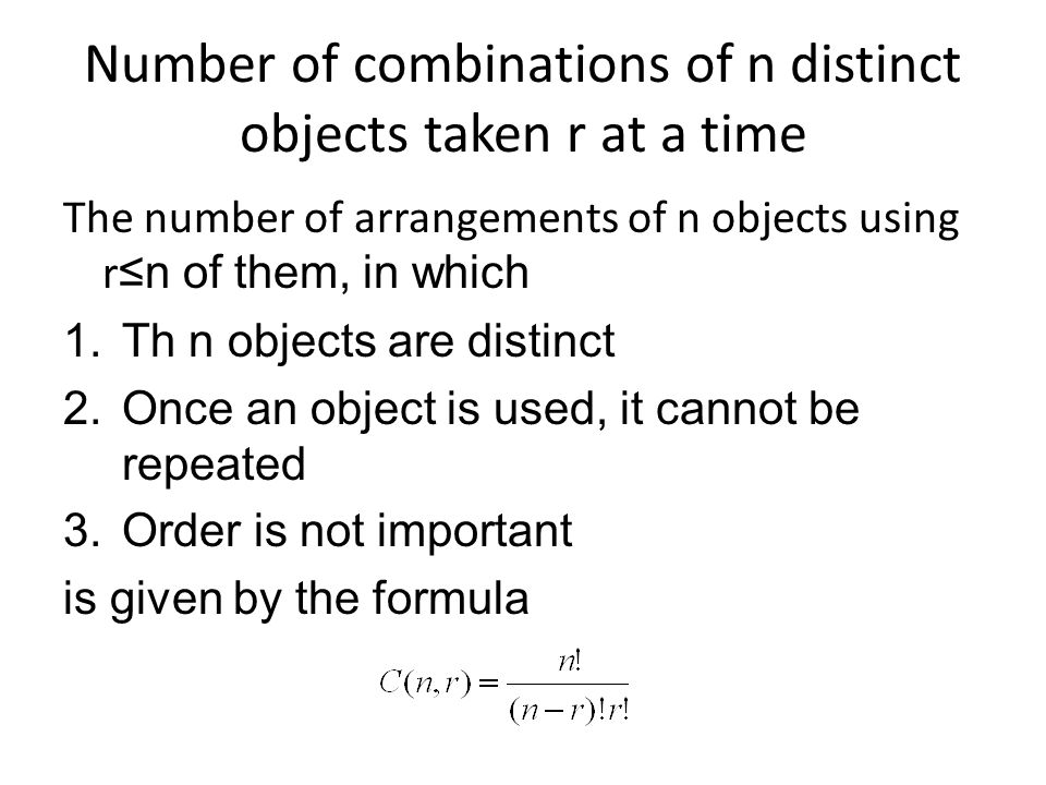 Number of combinations of n distinct objects taken r at a time