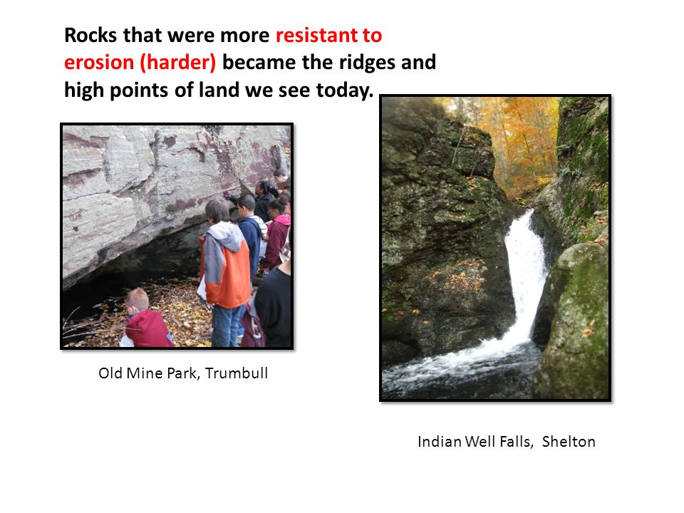 Rocks that were more resistant to erosion (harder) became the ridges and high points of land we see today.