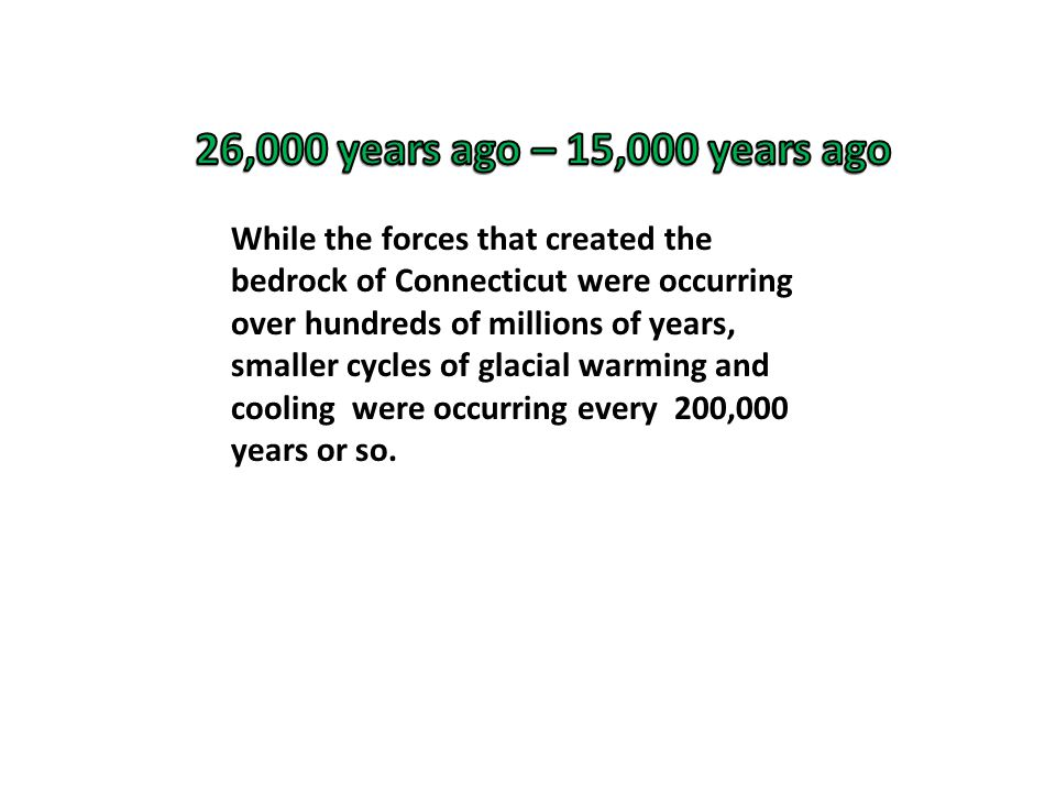 26,000 years ago – 15,000 years ago
