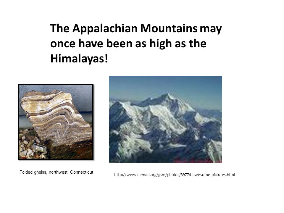 The Appalachian Mountains may once have been as high as the Himalayas!