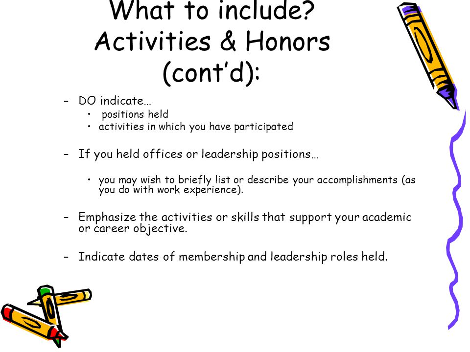 What to include Activities & Honors (cont'd):
