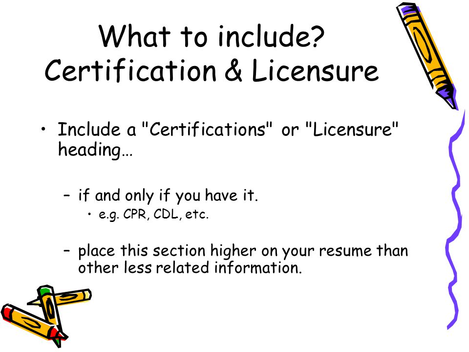 What to include Certification & Licensure