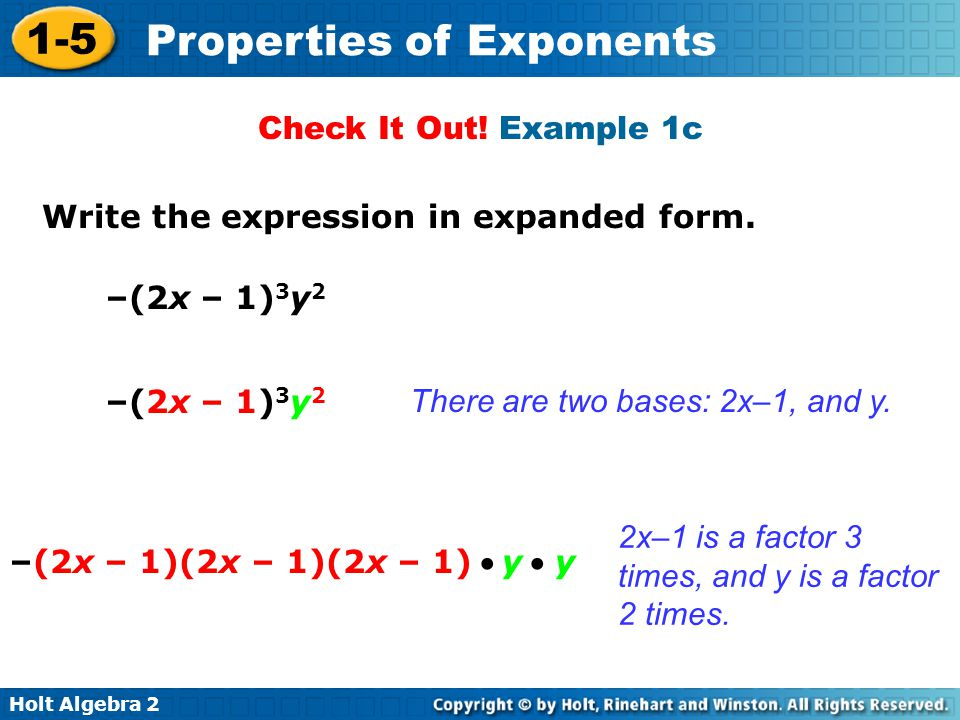 Check It Out! Example 1c Write the expression in expanded form. –(2x – 1)3y2. –(2x – 1)3y2. There are two bases: 2x–1, and y.