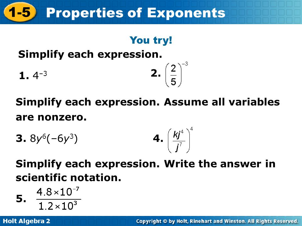 You try! Simplify each expression. 2. 1. 4–3. Simplify each expression. Assume all variables are nonzero.