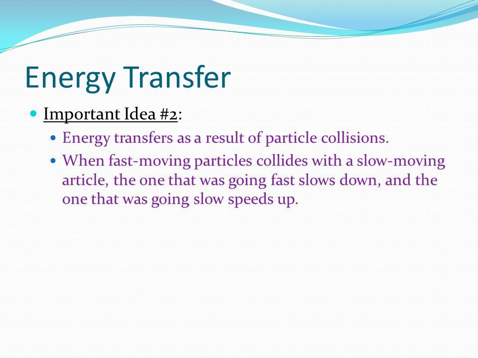 Energy Transfer Important Idea #2: