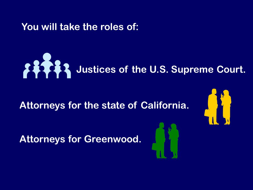 You will take the roles of: