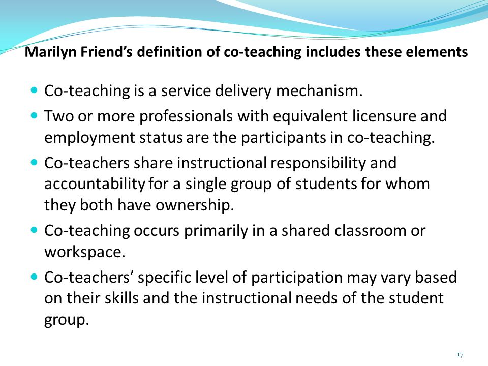 Marilyn Friend's definition of co-teaching includes these elements